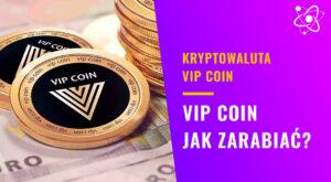 Vip-Coin---Jak-zarabiać-tą-kryptowalutą---szkolenie